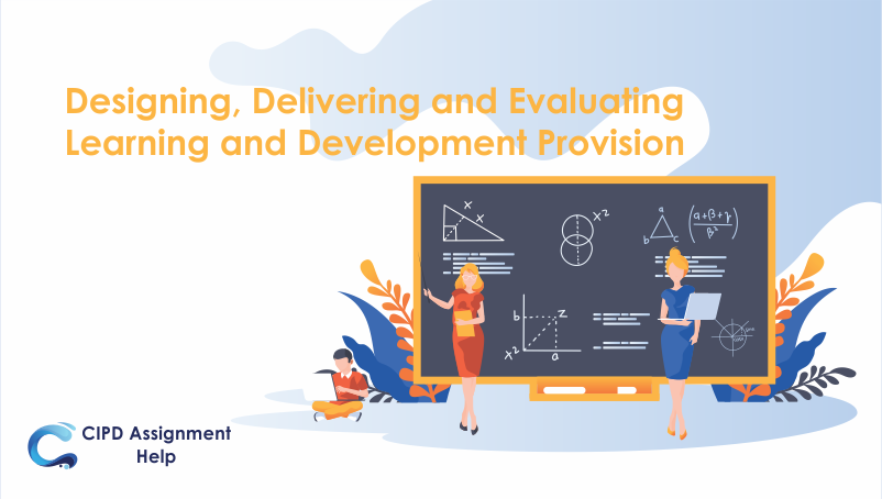 Designing, Delivering and Evaluating Learning and Development Provision