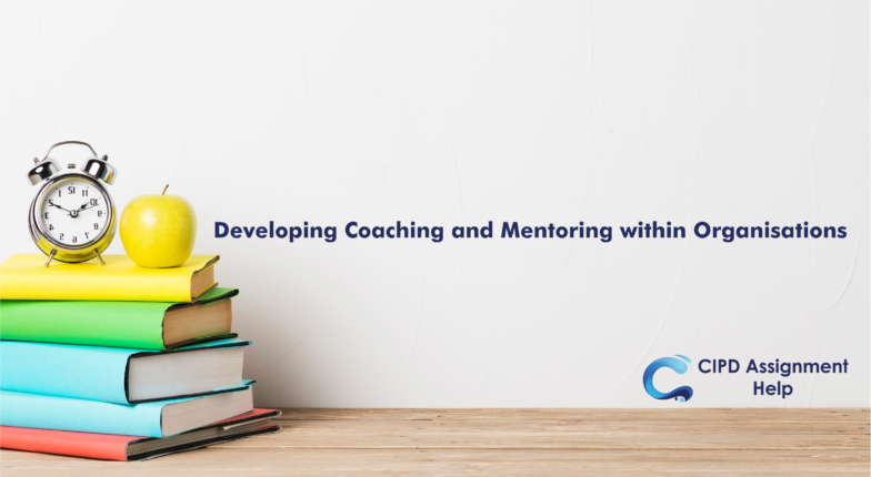Developing Coaching and Mentoring within Organisations